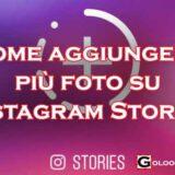come aggiungere più foto alla storia di instagram