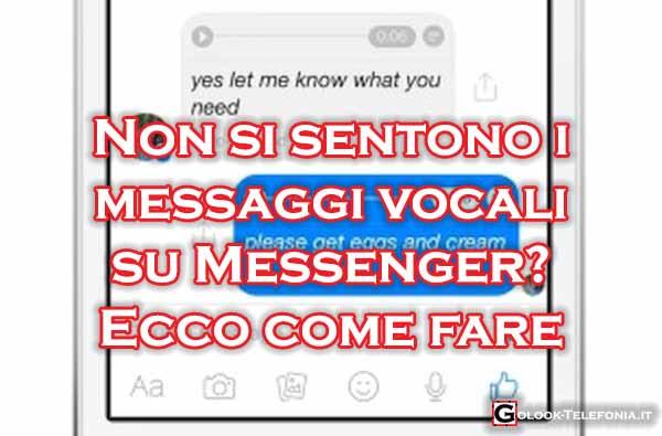 Messenger non si sentono i messaggi vocali