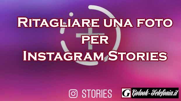 ritagliare foto instagram stories