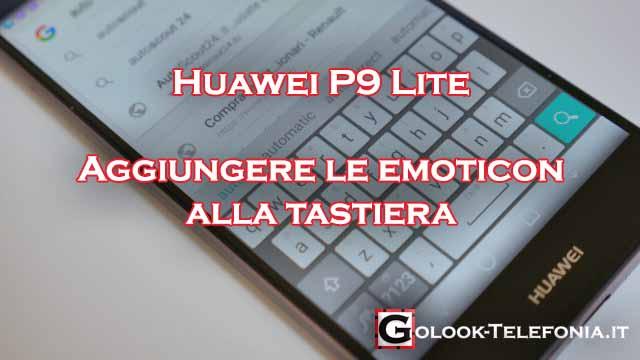 tastiera huawei p9 lite emoticon