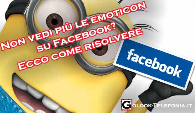 non vedo le emoticon su facebook