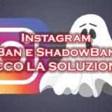 Instagram bannato shadowban soluzione
