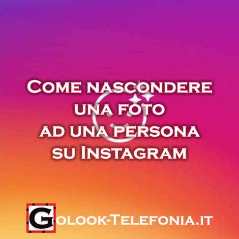 Come nascondere una foto ad una persona su Instagram