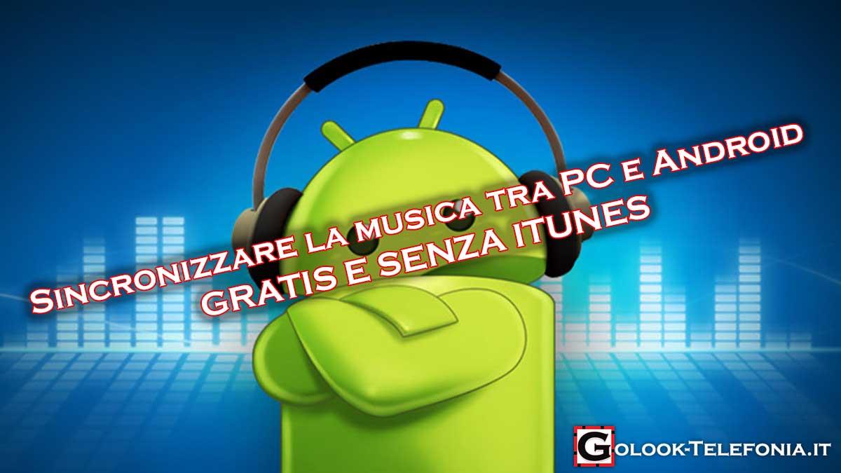 Sincronizzare musica pc android senza itunes gratis