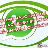 Nascondere accesso Whatsapp ad un solo contatto