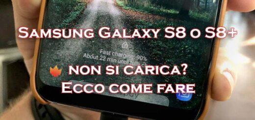 Samsung s8 non carica