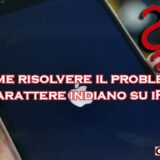 iphone carattere indiano come risolvere