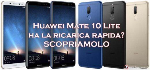 Huawei Mate 10 Lite ha la ricarica rapida
