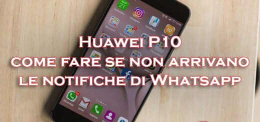 huawei p10 notifiche whatsapp