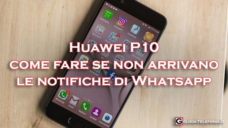 huawei p10 notifiche whatsapp