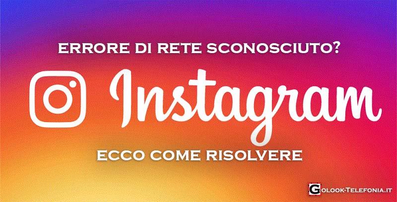 instagram errore di rete sconosciuto