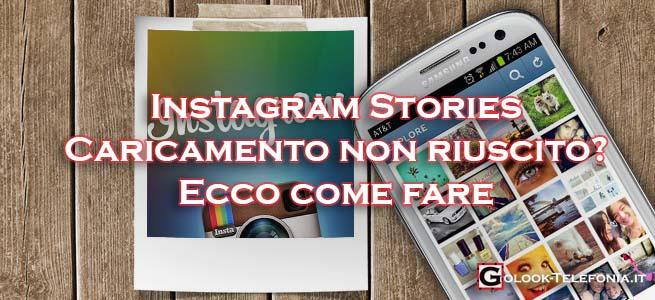 instagram stories caricamento non riuscito