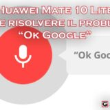 problema ok google huawei mate 10 lite