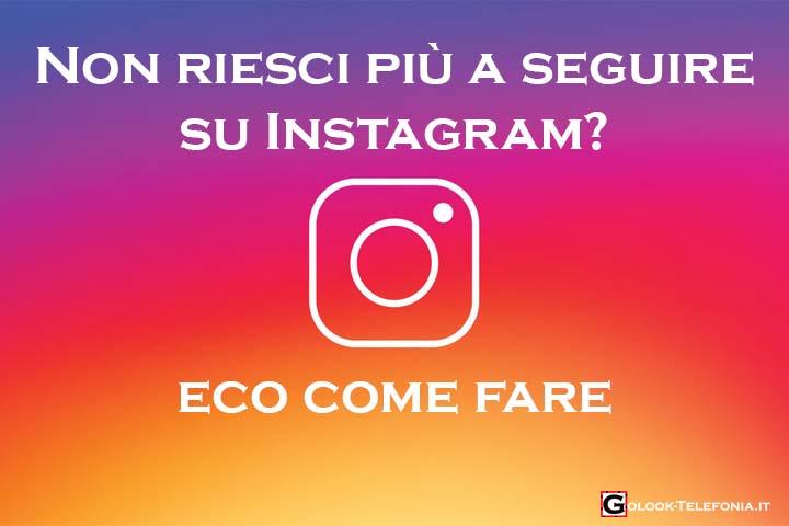 non riesco a seguire instagram