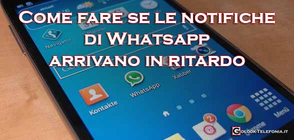 notifiche whatsapp in ritardo