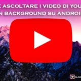 video youtube si bloccano android