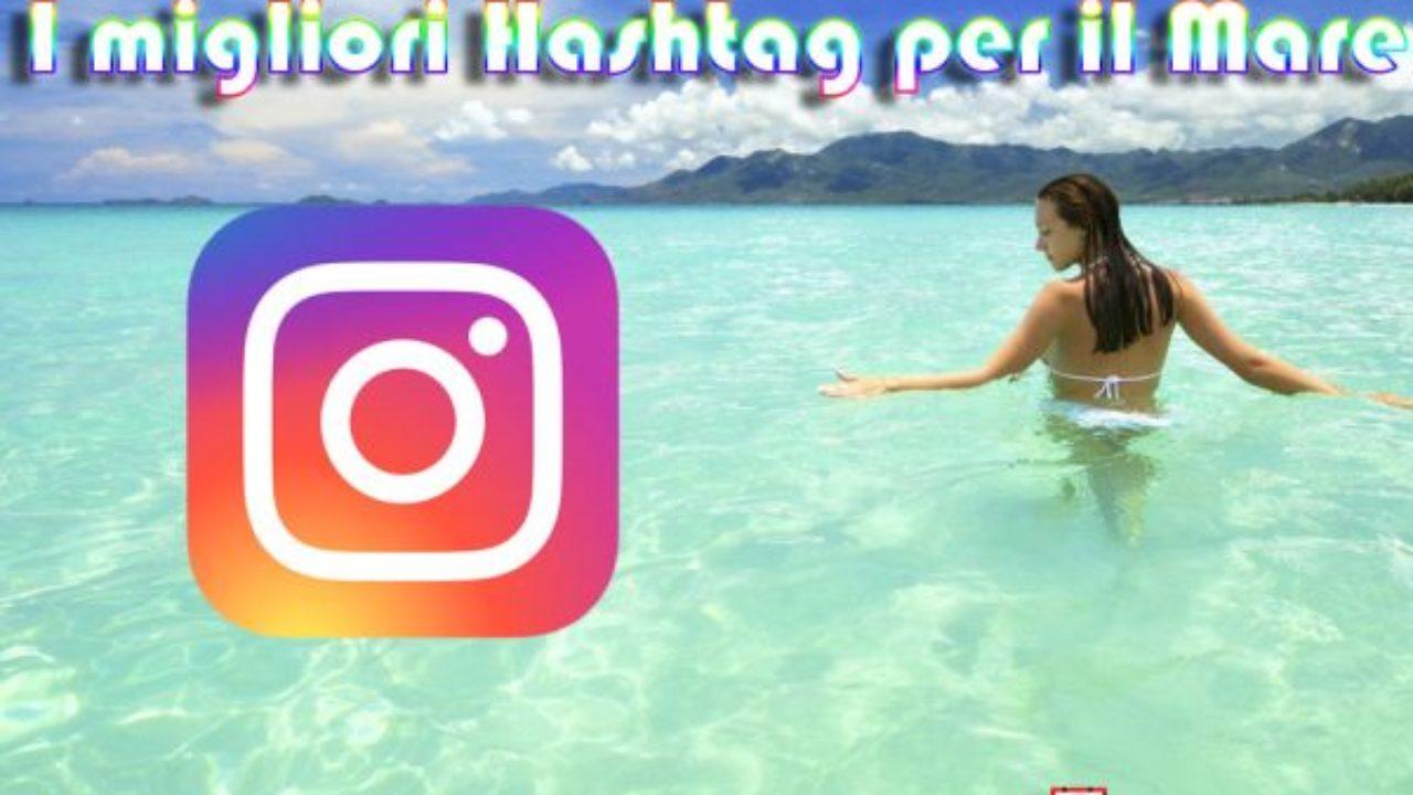 Instagram Ecco Gli Hashtag Per Il Mare Golook Telefoniait