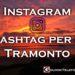 Instagram: Hashtag per il Tramonto