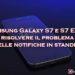 Samsung S7: problema Standby e non arrivano le notifiche? Come risolvere