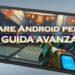 Come ottimizzare Android per i giochi [GUIDA AVANZATA]