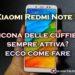 Xiaomi Note 5: icona delle cuffie sempre attiva? Come risolvere